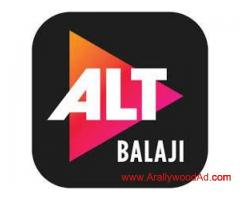 Audition open for Balaji ALT BALAJI / ULLU APP  - WEBSERIES